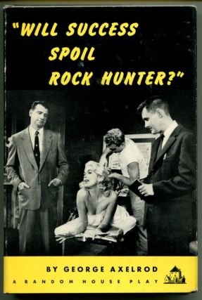 WILL SUCCESS SPOIL ROCK HUNTER? George Axelrod.