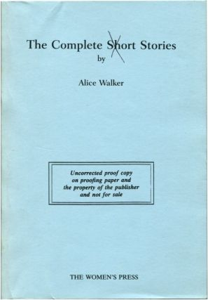 THE COMPLETE SHORT STORIES. Alice Walker.