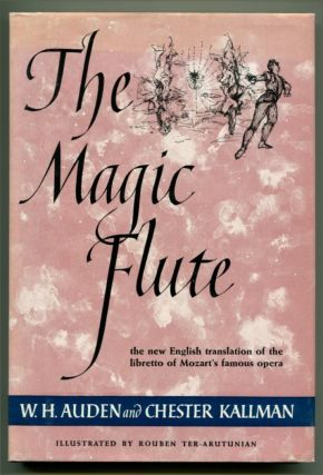 THE MAGIC FLUTE An Opera in Two Acts. W. H. Auden