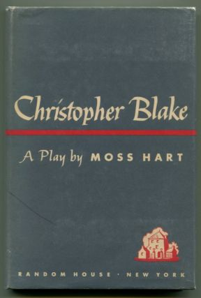 CHRISTOPHER BLAKE A Play. Moss Hart.