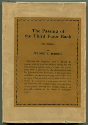 THE PASSING OF THE THIRD FLOOR BACK An Idle Fancy. Jerome K. Jerome.