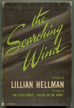 THE SEARCHING WIND A Play in Two Acts. Lillian Hellman.
