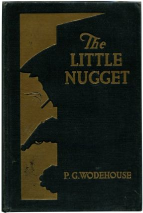 THE LITTLE NUGGET. P. G. Wodehouse.