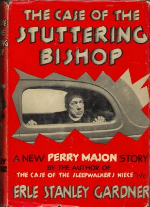 THE CASE OF THE STUTTERING BISHOP: A Perry Mason Story. Erle Stanley Gardner.