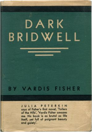 DARK BRIDWELL. Vardis Fisher.