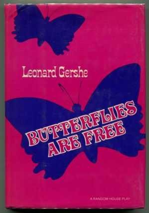 BUTTERFLIES ARE FREE. Leonard Gershe.