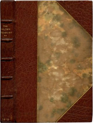 THE GOLDEN TREASURY: Selected From the Best Songs and Lyrical Poems in the English Language and Arranged With Notes. Francis T. Palgrave.
