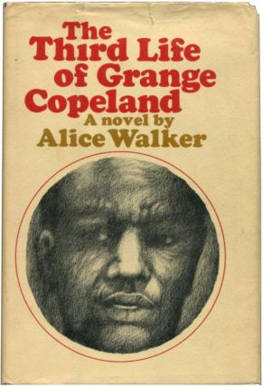 THE THIRD LIFE OF GRANGE COPELAND. Alice Walker.