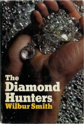 THE DIAMOND HUNTERS. Wilbur Smith.
