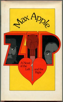 ZIP: A Novel of the Left and the Right. Max Apple