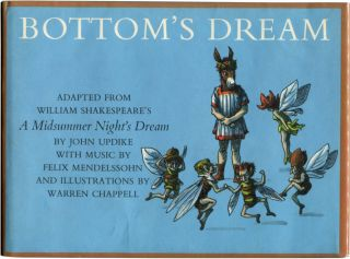 BOTTOM'S DREAM Adapted from William Shakespeare's A MIDSUMMER NIGHT'S DREAM. John Updike