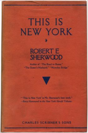 THIS IS NEW YORK; A Play in Three Acts. Robert Emmet Sherwood.