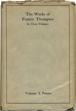 THE WORKS OF FRANCIS THOMPSON. Francis Thompson