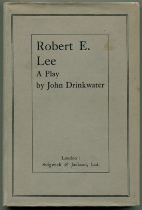 ROBERT E. LEE. John Drinkwater.