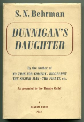DUNNIGAN'S DAUGHTER. S. N. Behrman.