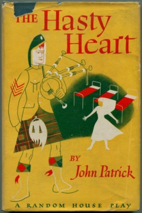 THE HASTY HEART: A Play in Three Acts. John Patrick