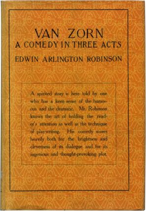 VAN ZORN: A Comedy in Three Acts. Edwin Arlington Robinson.