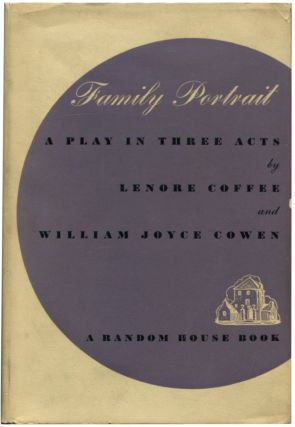 FAMILY PORTRAIT: A Play in Three Acts. Lenore. Cowen Coffee, William Joyce
