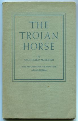 THE TROJAN HORSE. Archibald MacLeish.