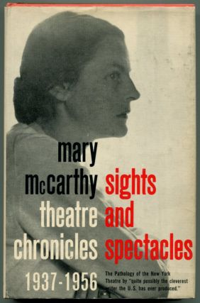 SIGHTS AND SPECTACLES 1937-1956. Mary McCarthy.