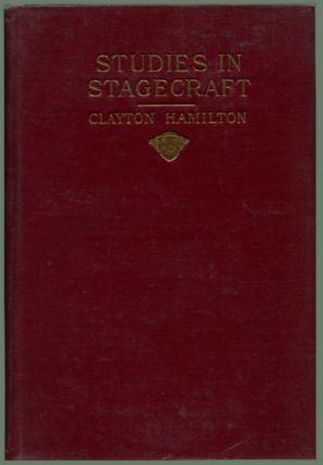 STUDIES IN STAGECRAFT. Clayton Hamilton.