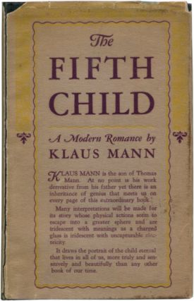 THE FIFTH CHILD: A Modern Romance. Klaus Mann.