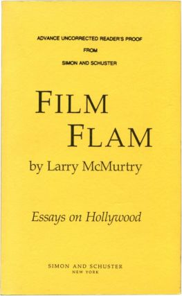 FILM FLAM. Essays on Hollywood. Larry McMurtry.