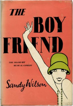 THE BOY FRIEND A Play in Three Acts. Sandy Wilson