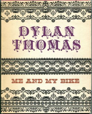 ME AND MY BIKE. Dylan Thomas