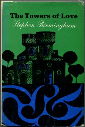 THE TOWERS OF LOVE. Stephen Birmingham.