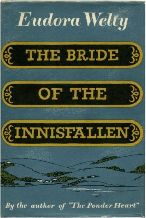 THE BRIDE OF THE INNISFALLEN And Other Stories. Eudora Welty.