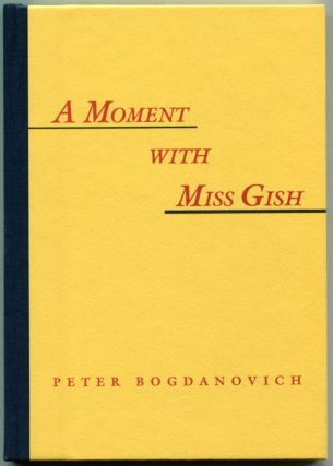 A MOMENT WITH MISS GISH. Peter Bogdanovich