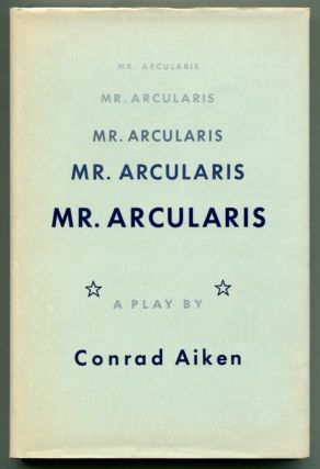 MR. ARCULARIS. Conrad Aiken