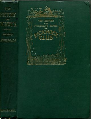 THE HISTORY OF PICKWICK: An Account of Its Characters, Localities, Allusions and Illustrations....