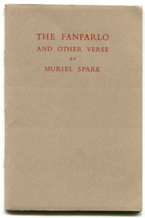 THE FANFARLO: And Other Verse. Muriel Spark.