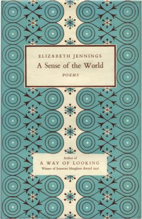 A SENSE OF THE WORLD. Elizabeth Jennings.