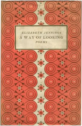 A WAY OF LOOKING. Elizabeth Jennings.