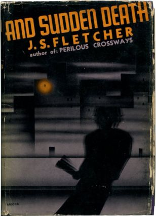 AND SUDDEN DEATH. J. S. Fletcher.