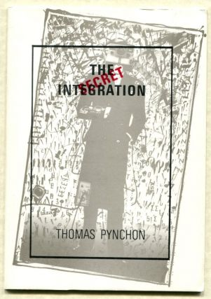 THE SECRET INTEGRATION. Thomas Pynchon.