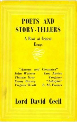 POETS AND STORY-TELLERS. A Book of Critical Essays. David Cecil.