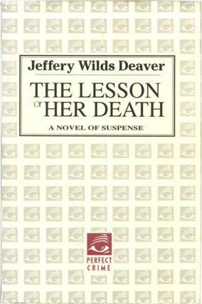 THE LESSON OF HER DEATH. Jeffery Wilds Deaver.