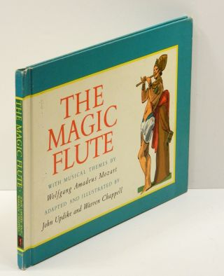 THE MAGIC FLUTE: Music by Wolfgang Amadeus Mozart. John Updike.