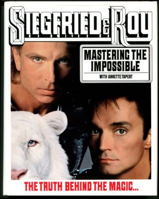 MASTERING THE IMPOSSIBLE. Siegfried, Roy.