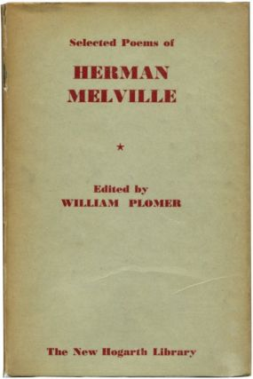 SELECTED POEMS OF HERMAN MELVILLE. Herman Melville, William Plomer.