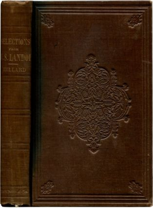 SELECTIONS FROM THE WRITINGS OF WALTER SAVAGE LANDOR. William Savage Landor, George Stillman Hillard.