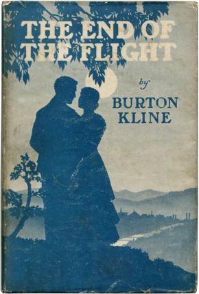 THE END OF THE FLIGHT. Burton Kline.