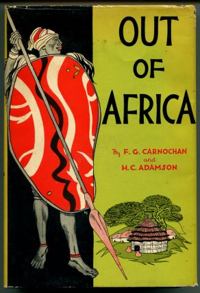 OUT OF AFRICA. F. G. Carnochan, A. C. Adamson