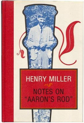 "NOTES ON ""AARON'S ROD"" and Other Notes on Lawrence from the Paris Notebooks. Henry Miller."