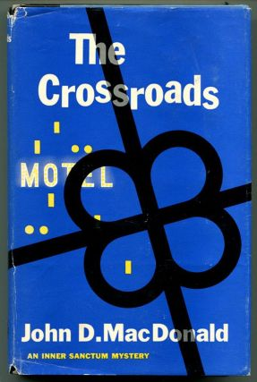 THE CROSSROADS An Inner Sanctum Mystery. John D. MacDonald.