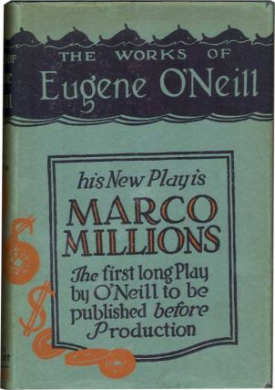 MARCO MILLIONS: A Play. Eugene O'Neill